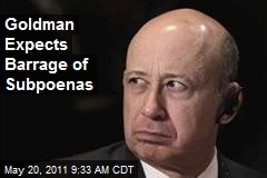 Goldman Expects Barrage of Subpoenas