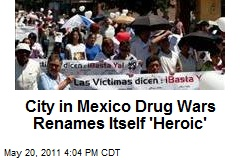 Mexican Drug Capital Renames Itself 'Heroic'