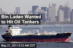 Osama bin Laden Plotted to Blow Up Oil Tankers