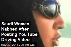 Saudi Woman Busted After Posting YouTube Driving Video