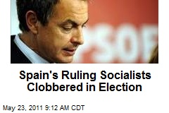 Spain's Ruling Socialists Clobbered in Election