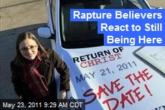 Rapture Believers React to Still Being Here
