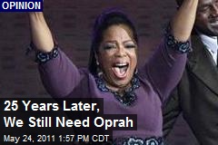 25 Years Later, We Still Need Oprah