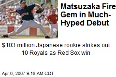 Matsuzaka Fires Gem in Much-Hyped Debut