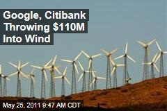 Google, Citibank Investing $1B Into Wind Energy