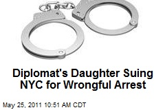 Diplomat's Daughter Suing NYC for Wrongful Arrest