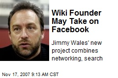 Wiki Founder May Take on Facebook