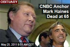 Veteran CNBC Anchor Mark Haines Dead at 65