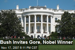 Bush Invites Gore, Nobel Winner