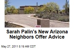Sarah Palin's Scottsdale, Arizona, Neighbors Offer Advice