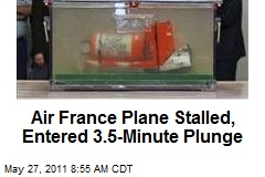 Air France Plane Stalled, Entered 3.5-Minute Plunge