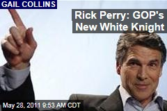 A Look at Rick Perry, the GOP's New Knight in Shining Armor: Gail Collins
