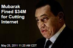 Hosni Mubarak Fined $34 Million for Blocking Egypt's Internet During Protests