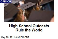High School Outcasts Rule the World