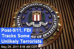 Post-9/11, FBI Tracks Some Unlikely Terrorists