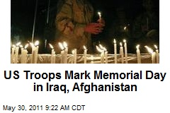 US Troops Mark Memorial Day in Iraq, Afghanistan
