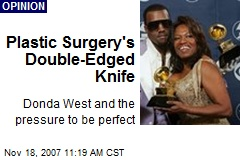 Plastic Surgery's Double-Edged Knife
