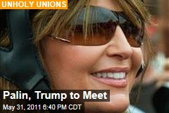 Sarah Palin, Donald Trump to Meet Tonight