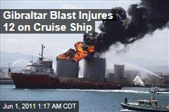 Gibraltar Cruise Ship Blast Injured 12