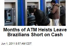 Brazilians Short on Cash After Months of ATM Theft in Sao Paulo