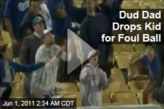 Dodgers Fan Drops Kid for Foul Ball