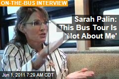 Sarah Palin to Greta Van Susteren: The Bus Tour Isn't 'About Me'