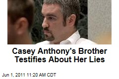 Casey Anthony Trial: Brother Lee Anthony Testifies
