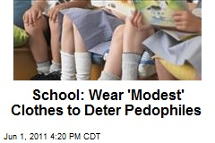 School: Wear 'Modest Uniforms' to Deter Pedophiles