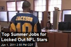Top Summer Jobs for Locked Out NFL Stars