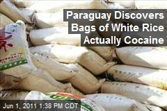 Paraguay Discovers Bags of White Rice Actually Cocaine