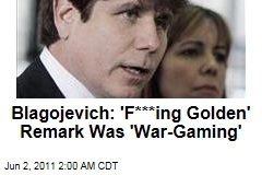 Rod Blagojevich Explains 'Golden Remark'