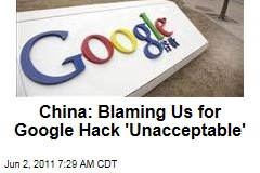 China: Blaming Us for Google Email Hacking 'Unacceptable'