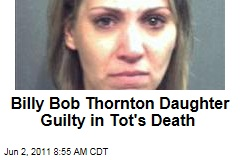 Billy Bob Thornton's Daughter Amanda Brumfield Guilty in Toddler Olivia Madison Garcia's Death