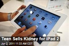 Chinese Teenager Sells Kidney for $3,000 to Buy iPad 2