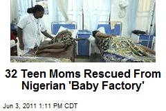 32 Teen Moms Rescued From Nigerian 'Baby Factory'