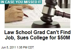 Law School Graduate Can't Find a Job, Sues College for $50 Million