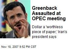 Greenback Assaulted at OPEC meeting