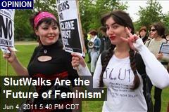 SlutWalks Are the 'Future of Feminism'