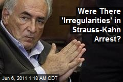 Defense Source Hits 'Irregularities' in Strauss-Kahn Arrest
