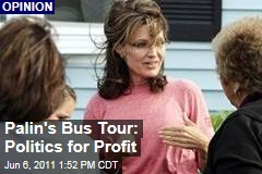 Sarah Palin's Bus Tour: Politics for Profit, Writes Alyssa Battistoni