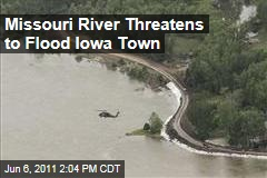 Midwest Flooding: Missouri River Threatens to Flood Iowa Town