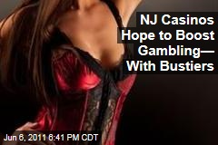 NJ Casinos Hoping to Boost Gambling With Bustiers