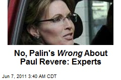 No, Palin's Wrong About Paul Revere: Experts