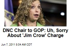 DNC Chair Debbie Wasserman Shultz Backs Off 'Jim Crow' Charge