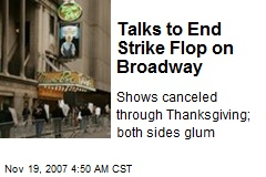 Talks to End Strike Flop on Broadway