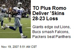 TO Plus Romo Deliver 'Skins 28-23 Loss