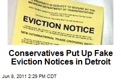 Conservatives Put Up Fake Eviction Notices in Detroit