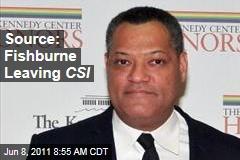 Source: Laurence Fishburne Leaving 'CSI'