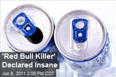 'Red Bull Killer' Declared Insane
