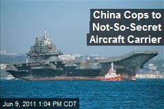 China Cops to Not-So-Secret Aircraft Carrier